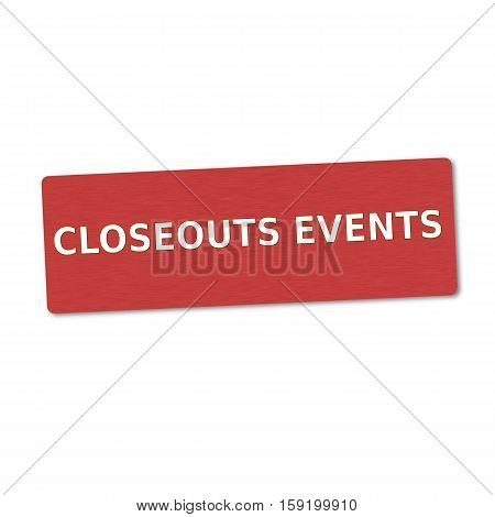 closeouts events white wording on red wood background