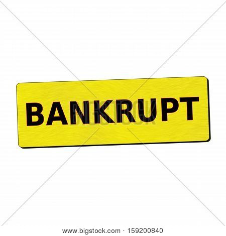 bankrupt black wording on yellow wood background