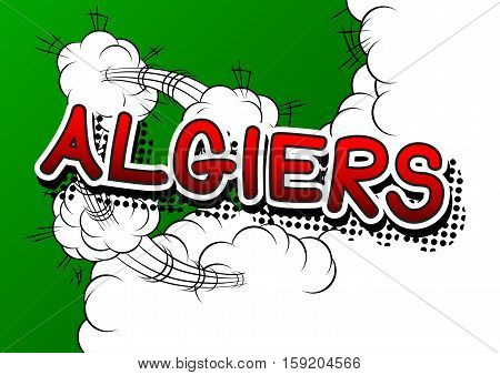 Algiers - Comic book style text on comic book abstract background.