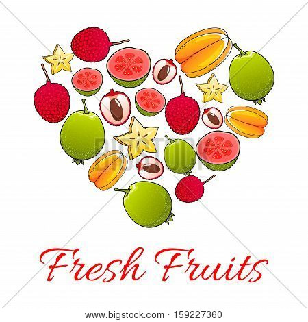 Fresh fruits poster. Vector heart of tropical exotic juicy papaya, mango, carambola, feijoa, passion fruit maracuya, dragon fruit and lychee, durian and guava, fig and mangosteen