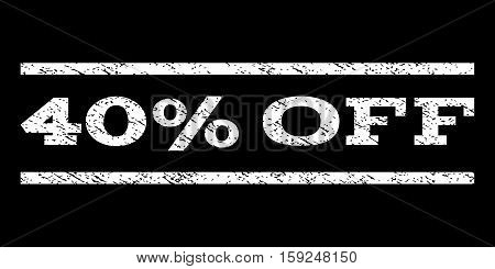 40 Percent Off watermark stamp. Text caption between horizontal parallel lines with grunge design style. Rubber seal white stamp with dirty texture. Vector ink imprint on a black background.