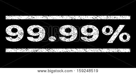 99.99 Percent watermark stamp. Text caption between horizontal parallel lines with grunge design style. Rubber seal white stamp with dirty texture. Vector ink imprint on a black background.