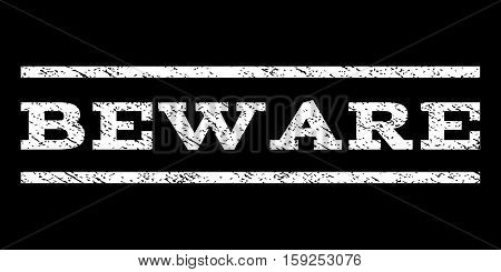 Beware watermark stamp. Text tag between horizontal parallel lines with grunge design style. Rubber seal white stamp with unclean texture. Vector ink imprint on a black background.