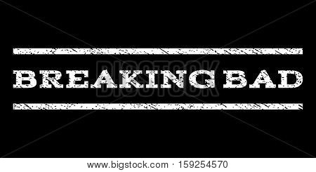 Breaking Bad watermark stamp. Text tag between horizontal parallel lines with grunge design style. Rubber seal white stamp with unclean texture. Vector ink imprint on a black background.