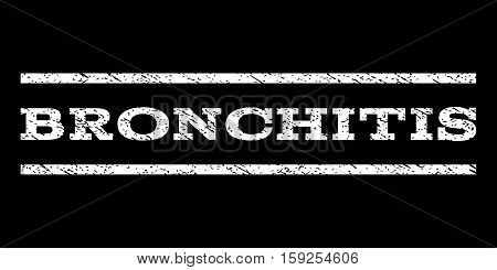 Bronchitis watermark stamp. Text caption between horizontal parallel lines with grunge design style. Rubber seal white stamp with scratched texture. Vector ink imprint on a black background.