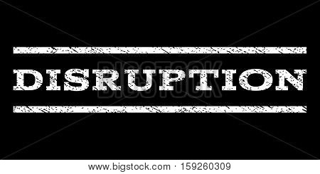 Disruption watermark stamp. Text tag between horizontal parallel lines with grunge design style. Rubber seal white stamp with scratched texture. Vector ink imprint on a black background.