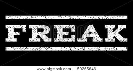 Freak watermark stamp. Text caption between horizontal parallel lines with grunge design style. Rubber seal white stamp with dirty texture. Vector ink imprint on a black background.