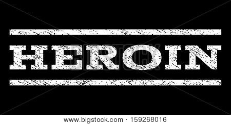 Heroin watermark stamp. Text tag between horizontal parallel lines with grunge design style. Rubber seal white stamp with dirty texture. Vector ink imprint on a black background.