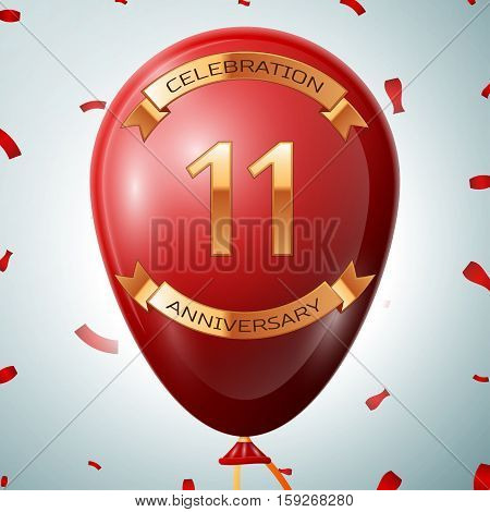 Red balloon with golden inscription eleven years anniversary celebration and golden ribbons on grey background and confetti. Vector illustration