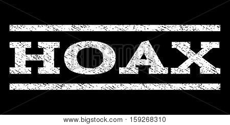 Hoax watermark stamp. Text tag between horizontal parallel lines with grunge design style. Rubber seal white stamp with scratched texture. Vector ink imprint on a black background.