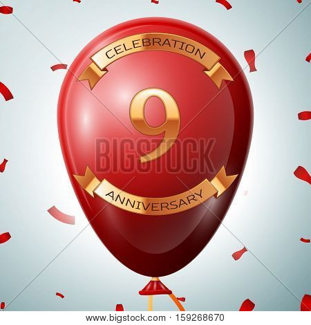 Red balloon with golden inscription nine years anniversary celebration and golden ribbons on grey background and confetti. Vector illustration