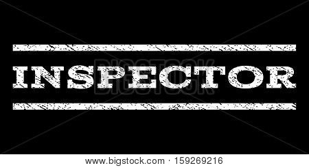 Inspector watermark stamp. Text caption between horizontal parallel lines with grunge design style. Rubber seal white stamp with unclean texture. Vector ink imprint on a black background.