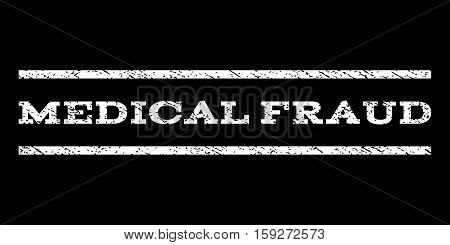 Medical Fraud watermark stamp. Text tag between horizontal parallel lines with grunge design style. Rubber seal white stamp with unclean texture. Vector ink imprint on a black background.