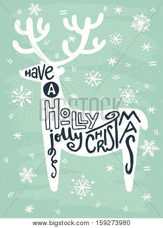 'Have a holly jolly Christmas' hand written quote in a shape of a reindeer with hand drawn snowflakes on blue background. Perfect for xmas greeting and invitation cards flyers and poster.