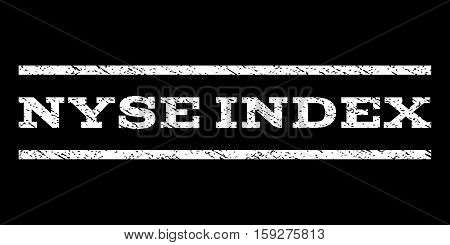 Nyse Index watermark stamp. Text tag between horizontal parallel lines with grunge design style. Rubber seal white stamp with dirty texture. Vector ink imprint on a black background.