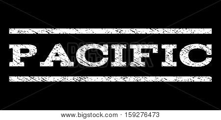 Pacific watermark stamp. Text caption between horizontal parallel lines with grunge design style. Rubber seal white stamp with dust texture. Vector ink imprint on a black background.
