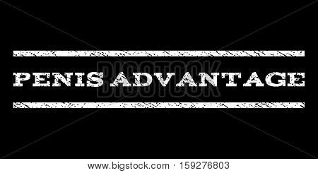 Penis Advantage watermark stamp. Text tag between horizontal parallel lines with grunge design style. Rubber seal white stamp with unclean texture. Vector ink imprint on a black background.