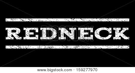 Redneck watermark stamp. Text tag between horizontal parallel lines with grunge design style. Rubber seal white stamp with dust texture. Vector ink imprint on a black background.