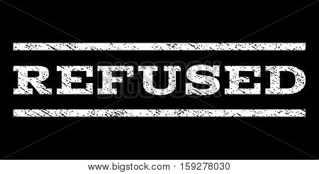 Refused watermark stamp. Text tag between horizontal parallel lines with grunge design style. Rubber seal white stamp with scratched texture. Vector ink imprint on a black background.