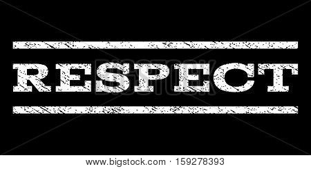 Respect watermark stamp. Text caption between horizontal parallel lines with grunge design style. Rubber seal white stamp with dirty texture. Vector ink imprint on a black background.