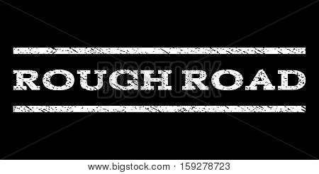 Rough Road watermark stamp. Text tag between horizontal parallel lines with grunge design style. Rubber seal white stamp with unclean texture. Vector ink imprint on a black background.