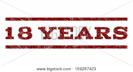 18 Years watermark stamp. Text tag between horizontal parallel lines with grunge design style. Rubber seal dark red stamp with unclean texture. Vector ink imprint on a white background.