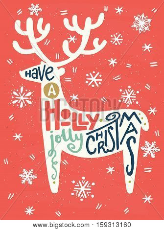 'Have a holly jolly Christmas' hand written quote in a shape of a reindeer with hand drawn snowflakes on light background. Perfect for xmas greeting and invitation cards flyers and poster.