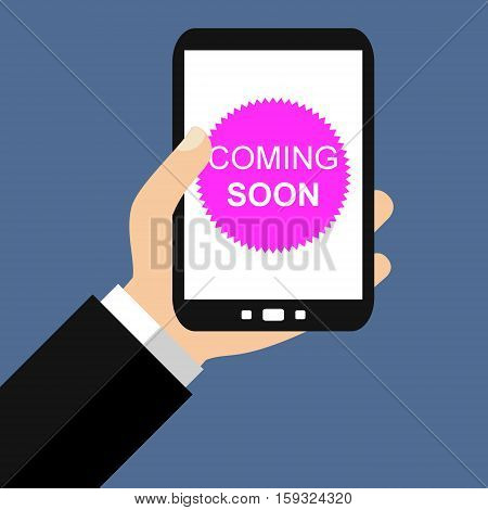 Hand holding Smartphone: Coming Soon - Flat Design