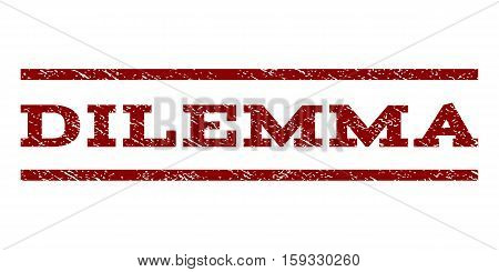 Dilemma watermark stamp. Text caption between horizontal parallel lines with grunge design style. Rubber seal dark red stamp with unclean texture. Vector ink imprint on a white background.