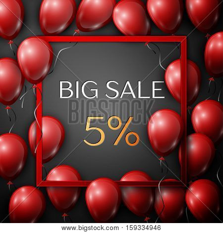 Realistic red balloons with text Big Sale 5 percent Discounts in square red frame over black background. SALE concept for shopping, mobile devices, online shop. Vector illustration