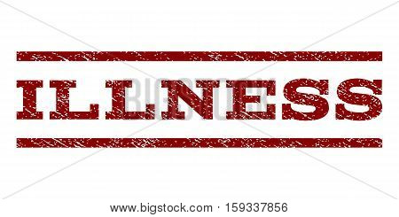 Illness watermark stamp. Text caption between horizontal parallel lines with grunge design style. Rubber seal dark red stamp with scratched texture. Vector ink imprint on a white background.