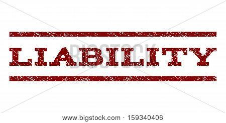 Liability watermark stamp. Text tag between horizontal parallel lines with grunge design style. Rubber seal dark red stamp with dust texture. Vector ink imprint on a white background.