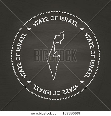 White Chalk Texture Vintage Seal With State Of Israel Map On A School Blackboard. Grunge Rubber Seal