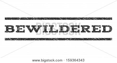 Bewildered watermark stamp. Text tag between horizontal parallel lines with grunge design style. Rubber seal gray stamp with dust texture. Vector ink imprint on a white background.