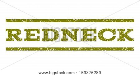 Redneck watermark stamp. Text tag between horizontal parallel lines with grunge design style. Rubber seal olive stamp with dust texture. Vector ink imprint on a white background.