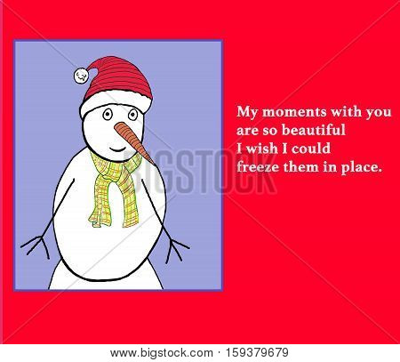 Color illustration of a snowman with the verse, 'my moments with you are so beautiful...'.