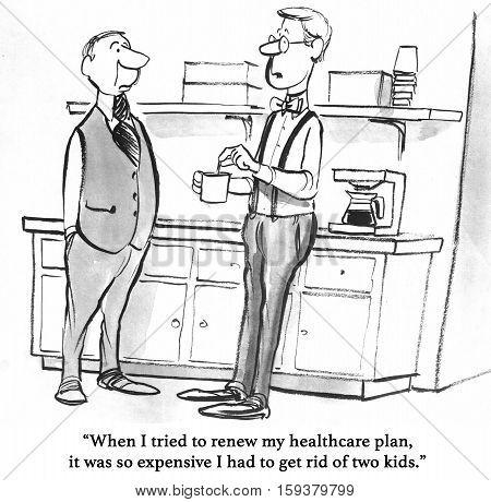 Black and white healthcare cartoon about a man whose insurance is so expensive he had to give up two kids.