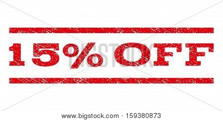 15 Percent Off watermark stamp. Text tag between horizontal parallel lines with grunge design style. Rubber seal red stamp with scratched texture. Vector ink imprint on a white background.