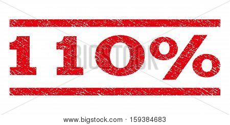 110 Percent watermark stamp. Text tag between horizontal parallel lines with grunge design style. Rubber seal red stamp with dirty texture. Vector ink imprint on a white background.
