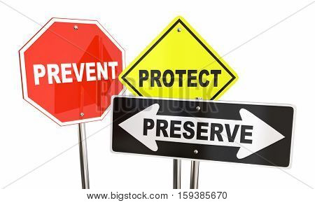 Prevent Protect Preserve Road Street Signs Safety Security 3d Illustration