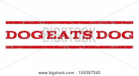 Dog Eats Dog watermark stamp. Text tag between horizontal parallel lines with grunge design style. Rubber seal red stamp with dust texture. Vector ink imprint on a white background.