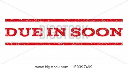 Due In Soon watermark stamp. Text tag between horizontal parallel lines with grunge design style. Rubber seal red stamp with dust texture. Vector ink imprint on a white background.