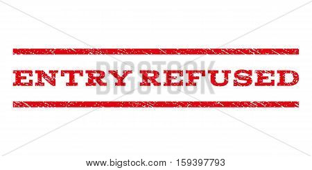 Entry Refused watermark stamp. Text caption between horizontal parallel lines with grunge design style. Rubber seal red stamp with unclean texture. Vector ink imprint on a white background.