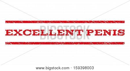 Excellent Penis watermark stamp. Text caption between horizontal parallel lines with grunge design style. Rubber seal red stamp with dust texture. Vector ink imprint on a white background.