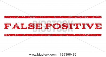 False Positive watermark stamp. Text caption between horizontal parallel lines with grunge design style. Rubber seal red stamp with unclean texture. Vector ink imprint on a white background.