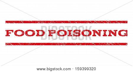 Food Poisoning watermark stamp. Text tag between horizontal parallel lines with grunge design style. Rubber seal red stamp with scratched texture. Vector ink imprint on a white background.