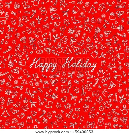 Happy Winter Holiday Background. Doodle Winer Holiday Greeting Card with handwritten Lettering HAPPY HOLIDAY. Christmas Icons Seamless Pattern.