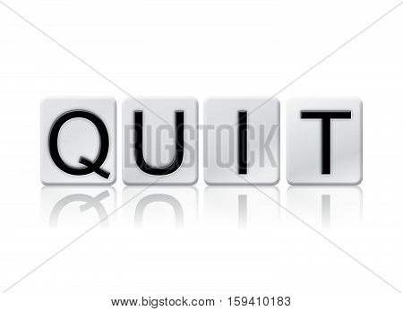Quit Isolated Tiled Letters Concept And Theme