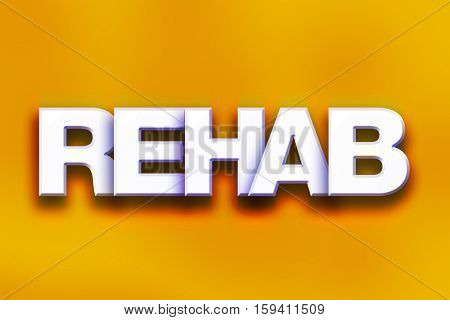 Rehab Concept Colorful Word Art