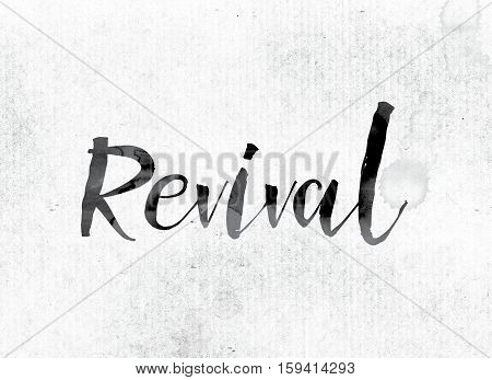 """The word """"Revival"""" concept and theme painted in watercolor ink on a white paper. poster"""